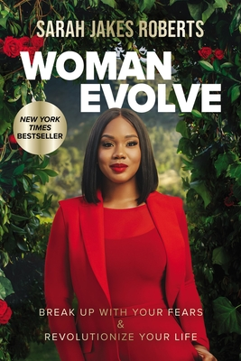 Woman Evolve: Break Up with Your Fears and Revolutionize Your Life - Roberts, Sarah Jakes