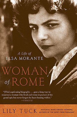 Woman of Rome: A Life of Elsa Morante - Tuck, Lily