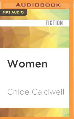 Women: A Novella - Caldwell, Chloe, and Fortgang, Lauren (Read by)