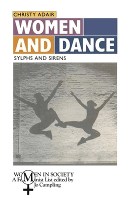Women and Dance: Sylphs and Sirens - Adair, Christy