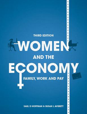 Women and the Economy: Family, Work and Pay - Hoffman, Saul D., and Averett, Susan