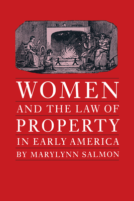 Women and the Law of Property in Early America - Salmon, Marylynn