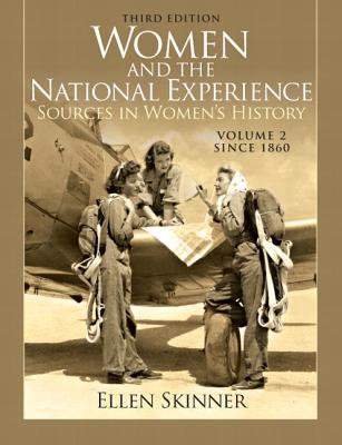 Women and the National Experience: since 1860 Volume 2: Primary Sources in American History - Skinner, Ellen A.