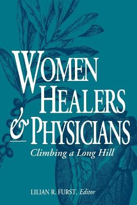 Women Healers and Physicians-Pa - Furst, Lilian R (Editor)