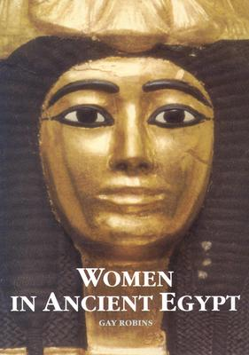 Women in Ancient Egypt - Robins, Gay