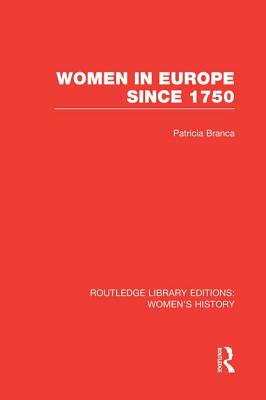 Women in Europe Since 1750 - Branca, Patricia