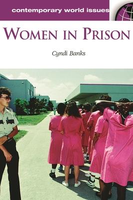 Women in Prison: A Reference Handbook - Banks, Cyndi, Professor