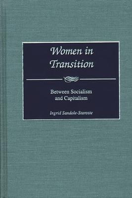 Women in Transition: Between Socialism and Capitalism - Sandole-Staroste, Ingrid