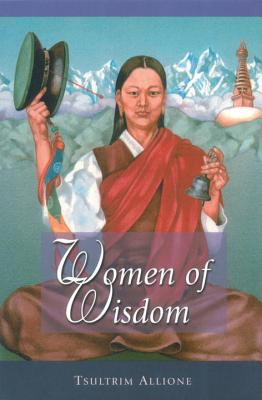 Women of Wisdom - Allione, Tsultrim, and Trungpa, Chogyam (Foreword by)