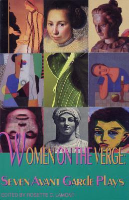 Women on the Verge: Seven Avant Garde Plays - Lamont, Rosette C, Professor