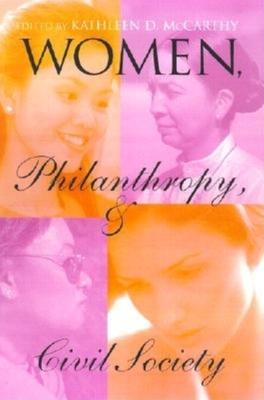 Women, Philanthropy, and Civil Society - McCarthy, Kathleen D (Editor)