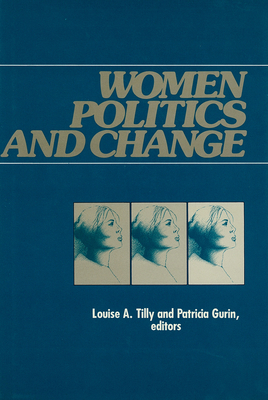 Women, Politics and Change - Tilly, Louise A., and Gurin, Patricia