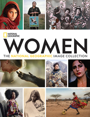 Women: The National Geographic Image Collection - National Geographic, and Goldberg, Susan (Introduction by)