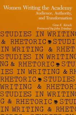 Women Writing the Academy: Audience, Authority, and Transformation - Kirsch, Gesa, and Conference on College Composition and Communication (U S )