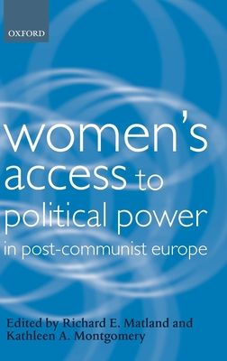 Women's Access to Political Power in Post-Communist Europe - Matland, Richard (Editor), and Montgomery, Kathleen (Editor)