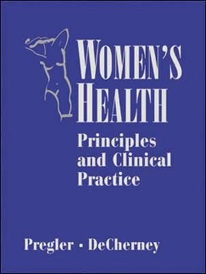 Women's Health: Principles and Clinical Practice - B C Decker (Creator)