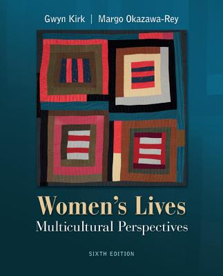 Women's Lives: Multicultural Perspectives - Kirk, Gwyn, Professor, and Okazawa-Rey, Margo