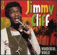 Wonderful World - Jimmy Cliff