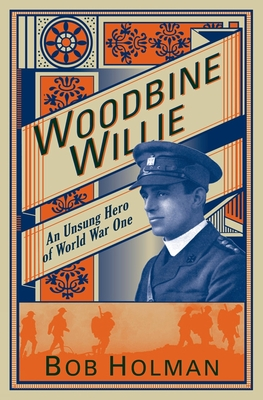 Woodbine Willie: An Unsung Hero of World War One - Holman, Bob