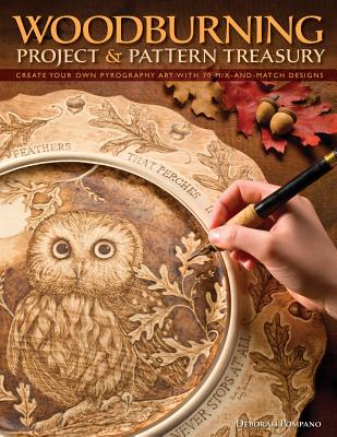 Woodburning Project & Pattern Treasury: Create Your Own Pyrography Art with 70 Mix-And-Match Designs - Pompano, Debbie