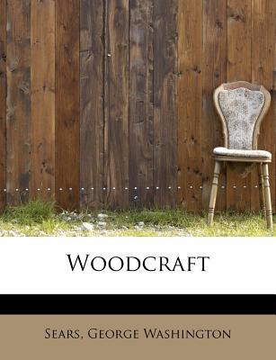 Woodcraft - Washington, Sears George