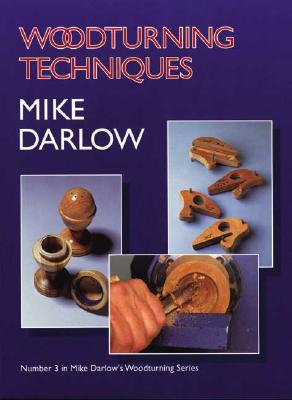 Woodturning Techniques - Darlow, Mike