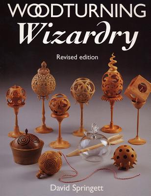 Woodturning Wizardry - Springett, David