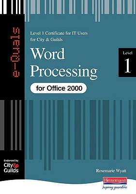 Word Processing IT Level 1 Certificate City & Guilds e-Quals Office 2000 - Wyatt, Rosemarie