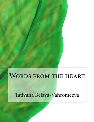 Words from the Heart - Belaya-Vahromeeva, Tatiyana