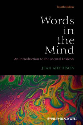 Words in the Mind: An Introduction to the Mental Lexicon - Aitchison, Jean