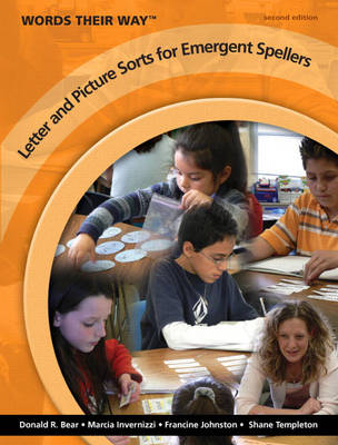 Words Their Way: Letter and Picture Sorts for Emergent Spellers - Bear, Donald R