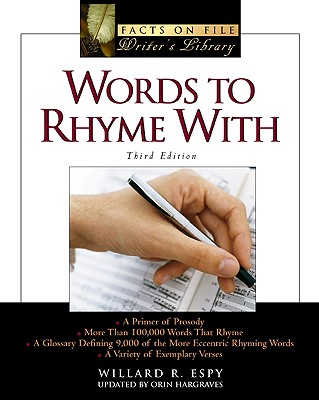 Words to Rhyme with: A Rhyming Dictionary - Espy, Willard R, and Hargraves, Orin