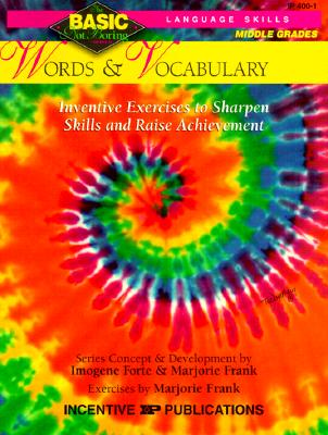 Words & Vocabulary Basic/Not Boring 6-8+: Inventive Exercises to Sharpen Skills and Raise Achievement - Forte, Imogene