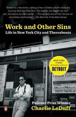 Work and Other Sins: Life in New York City and Thereabouts - Leduff, Charlie