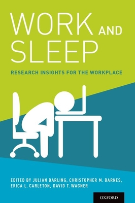Work and Sleep: Research Insights for the Workplace - Barling, Julian (Editor)
