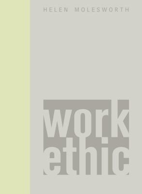 Work Ethic - Molesworth, Helen