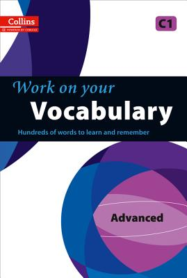 Work on Your Vocabulary: A Practice Book for Learners at Advanced Level - Collins UK