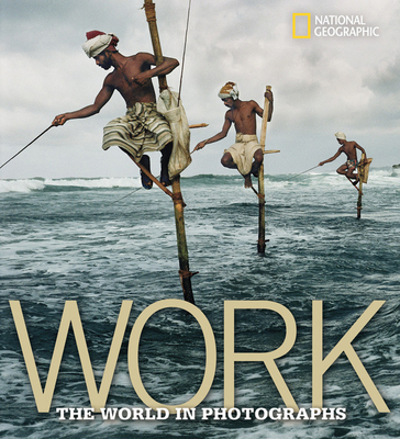 Work: The World in Photographs - Protzman, Ferdinand