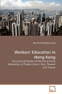Workers' Education in Hong Kong - Leung, Man Kit Christopher