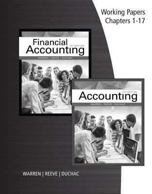 Working Papers, Chapters 1-17 for Warren/Reeve/Duchac's Accounting, 27th and Financial Accounting, 15th - Warren, Carl S, and Reeve, James M, and Duchac, Jonathan