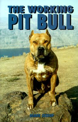 Working Pit Bull - Jessup, Dianne, and Jessup, Diane