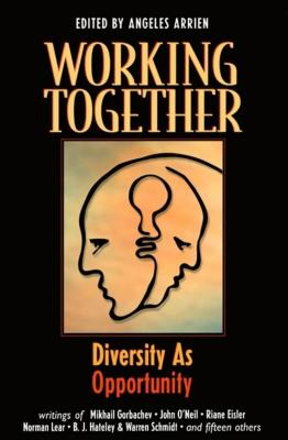 Working Together: Diversity as Opportunity - Gorbachev, Mikhail, Professor, and Arrien, Angeles (Editor)