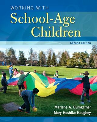 Working with School-Age Children - Bumgarner, Marlene A., and Hoshiko Haughey, Mary