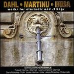 Works for Clarinets and Strings by Dahl, Martinu and Husa