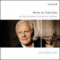 Works for Viola Solo by Paul Hindemith and Günter Raphael - Jurgen Weber (viola)