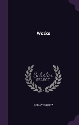 Works - Hakluyt Society (Creator)