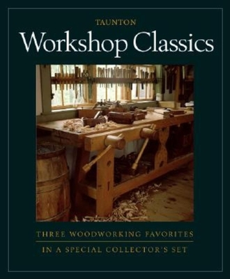 Workshop Classics: Three Woodworking Favorites in a Special Collector's Set - Landis, Scott, and Tolpin, Jim