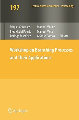 Workshop on Branching Processes and Their Applications - Gonzalez, Miguel (Editor)