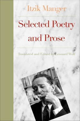 World According to Itzik: Selected Poetry and Prose - Manger, Itzik, and Wolf, Leonard, Dr. (Translated by), and Roskies, David G (Introduction by)