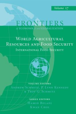 World Agricultural Resources and Food Security: International Food Security - Schmitz, Andrew (Editor), and Kennedy, P. Lynn (Editor), and Schmitz, Troy G. (Editor)
